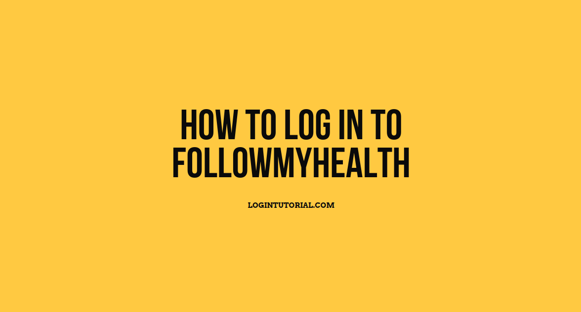 How To Log In To FollowMyHealth