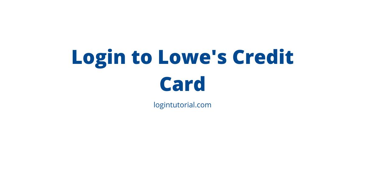 Login to Lowe's Credit Card