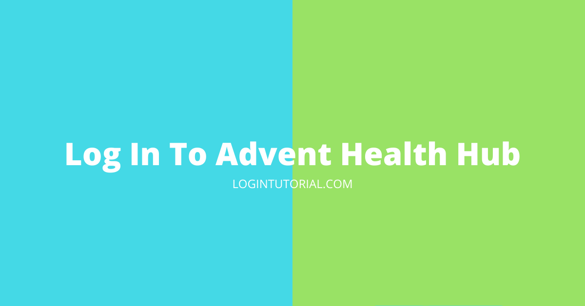 Log In To Advent Health Hub