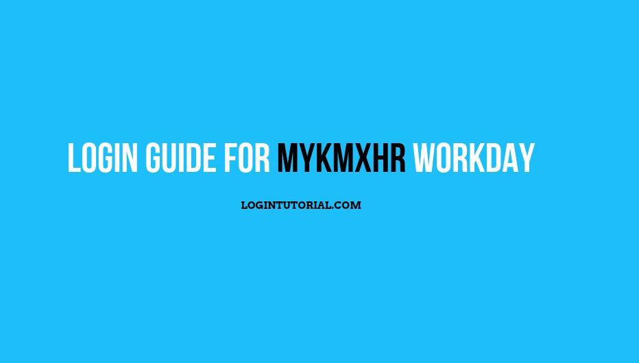 Login Guide for MyKMXHR Workday