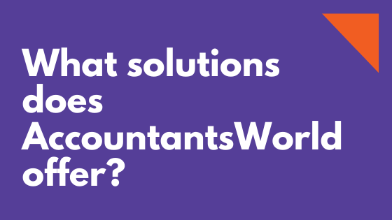 What solutions does AccountantsWorld offer?