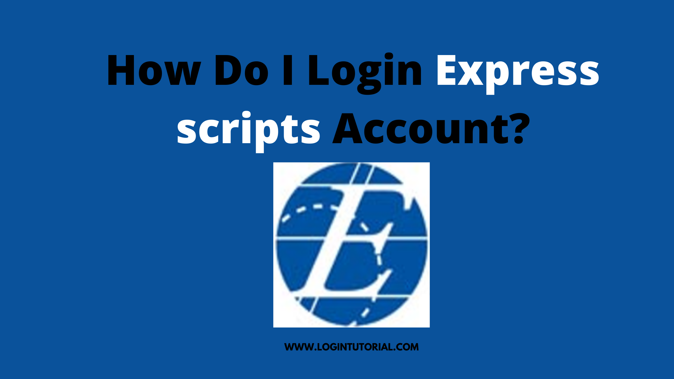 Express Scripts Login: Overview & Guideline Of Pharmacy Portal