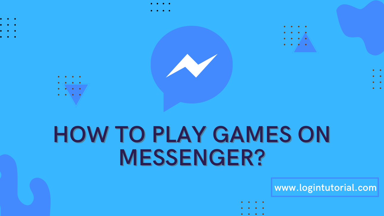 How to play Games on Messenger?